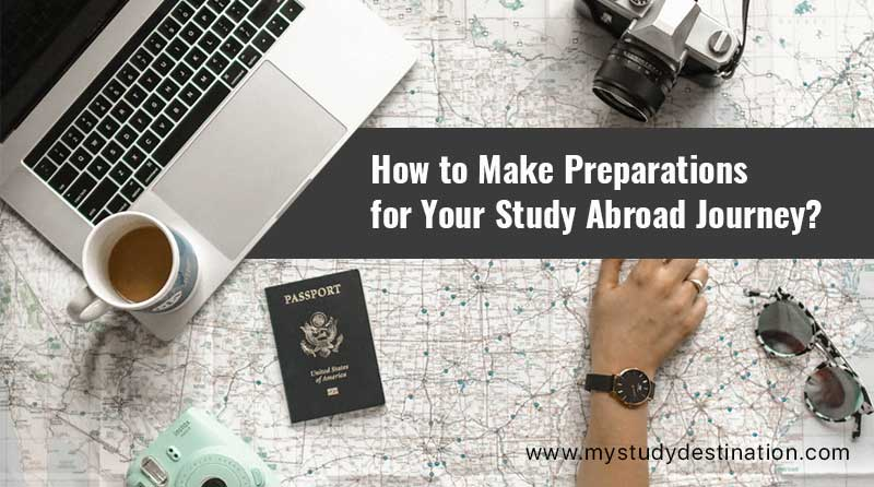 How to Make Preparations for Your Study Abroad Journey?