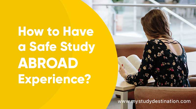 How to Have a Safe Study Abroad Experience?