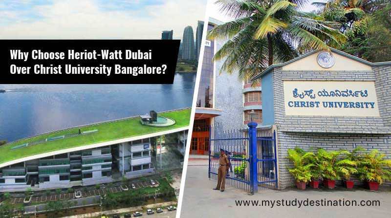 Why Choose Heriot-Watt Dubai Over Christ University Bangalore?