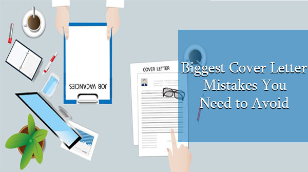 Biggest Cover Letter Mistakes