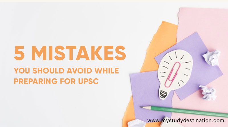 5-Mistakes-You-Should-Avoid-While-Preparing-For-UPSC