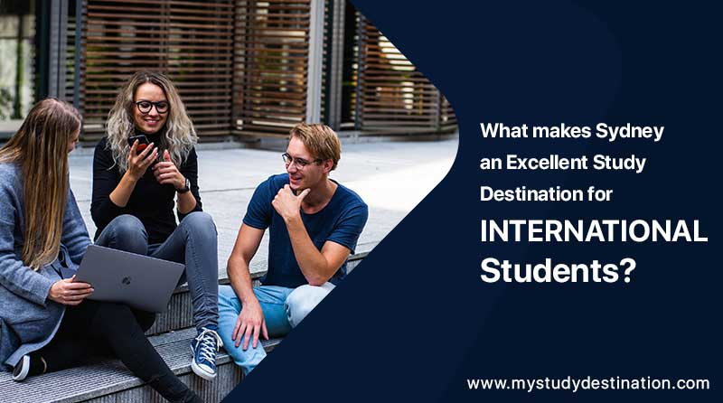 What makes Sydney an Excellent Study Destination for International Students?