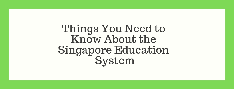 Things You Need to Know About the Singapore Education System