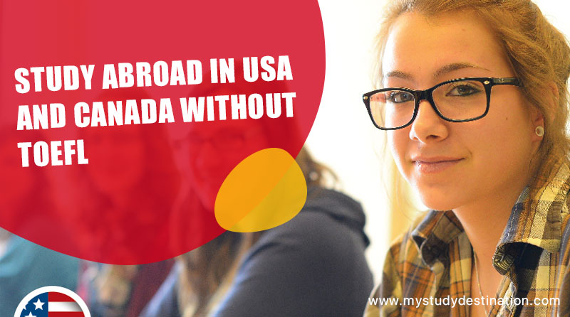 Study Abroad in USA and Canada without TOEFL