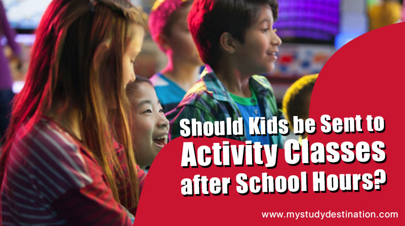 Should kids be sent to activity classes after school hours?