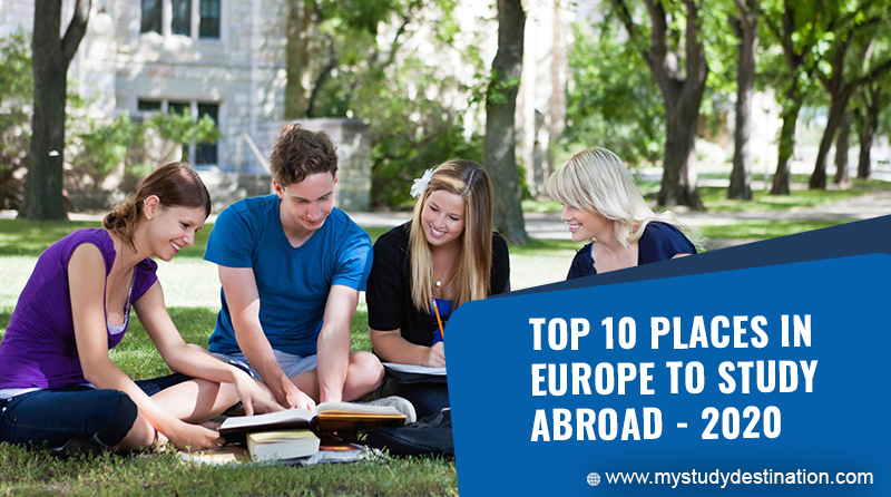 Top 10 Places in Europe to Study Abroad – 2020